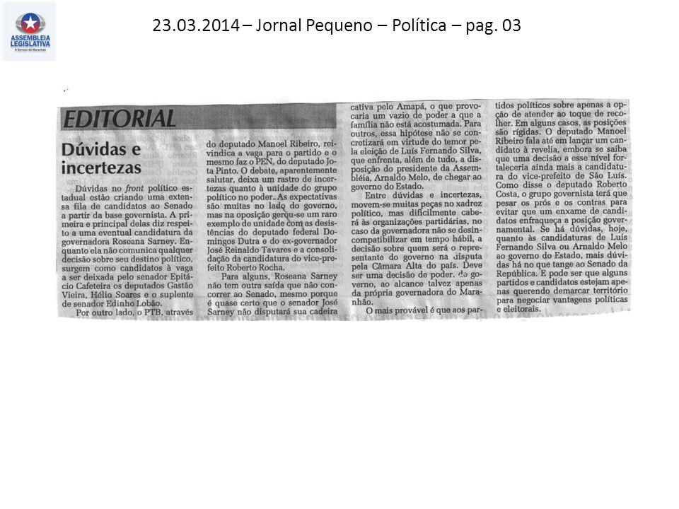 23.03.2014 – Jornal Pequeno – Política – pag. 03