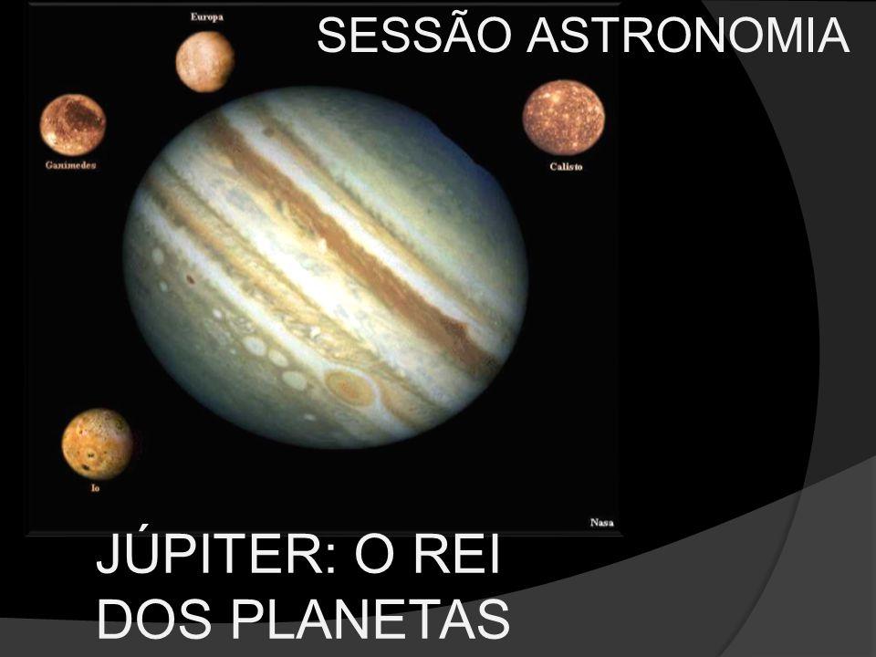 SESSÃO ASTRONOMIA JÚPITER: O REI DOS PLANETAS