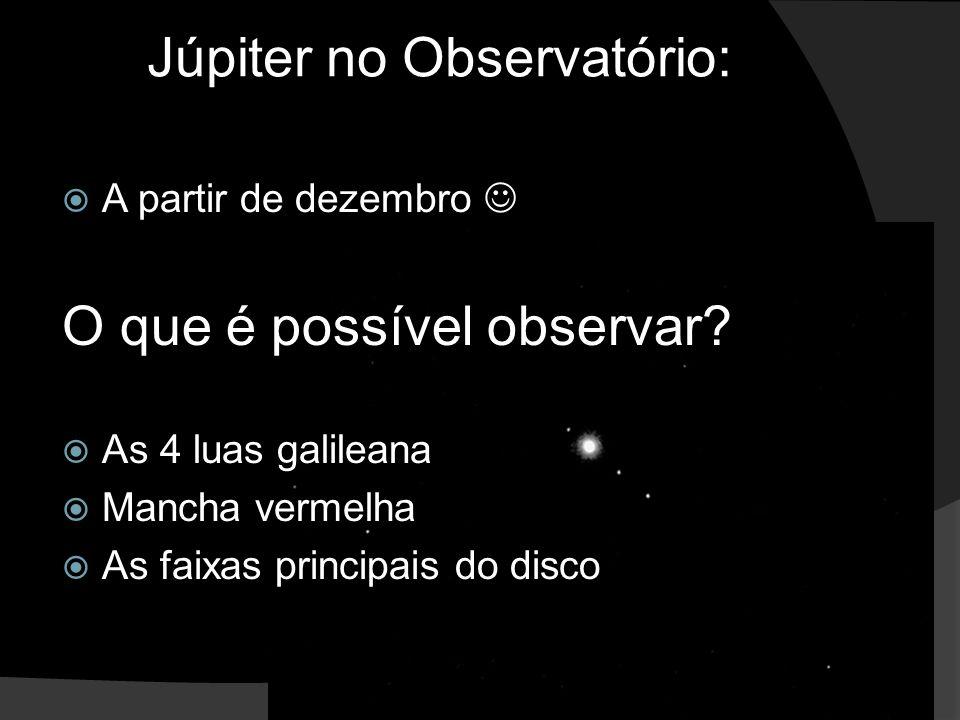 Júpiter no Observatório:  A partir de dezembro O que é possível observar.