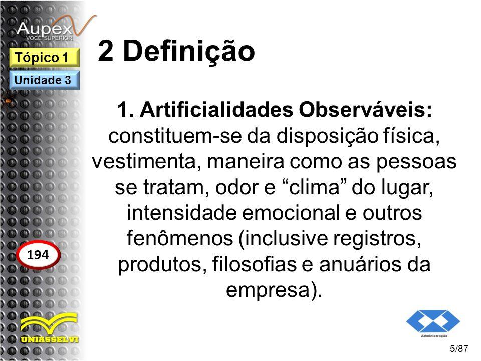 """2 Definição 1. Artificialidades Observáveis: constituem-se da disposição física, vestimenta, maneira como as pessoas se tratam, odor e """"clima"""" do luga"""