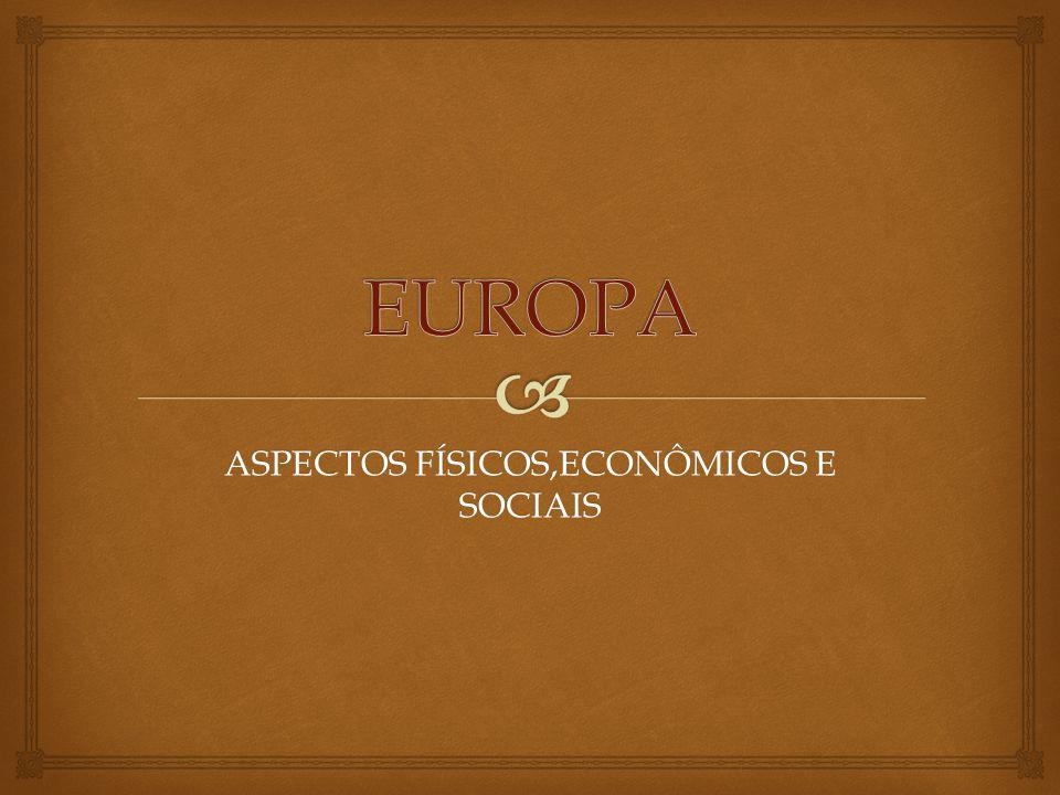 ASPECTOS FÍSICOS,ECONÔMICOS E SOCIAIS