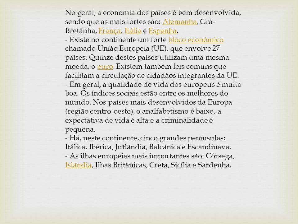 No geral, a economia dos países é bem desenvolvida, sendo que as mais fortes são: Alemanha, Grã- Bretanha, França, Itália e Espanha.AlemanhaFrançaItál