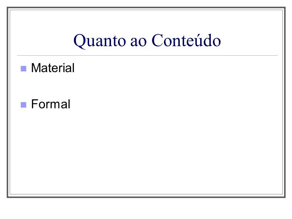 Quanto ao Conteúdo Material Formal