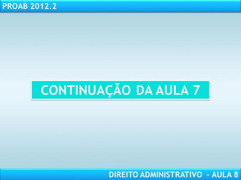 RESPONSABILIDADE CIVIL AULA 1 PROAB 2012.2 DIREITO ADMINISTRATIVO – AULA 8 CONTINUAÇÃO DA AULA 7