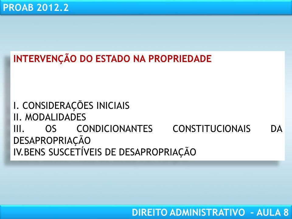 RESPONSABILIDADE CIVIL AULA 1 PROAB 2012.2 DIREITO ADMINISTRATIVO – AULA 8 INTERVENÇÃO DO ESTADO NA PROPRIEDADE I.