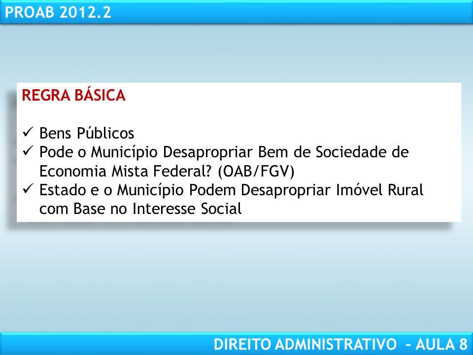 RESPONSABILIDADE CIVIL AULA 1 PROAB 2012.2 DIREITO ADMINISTRATIVO – AULA 8 PARTICULARIDADES: 1.