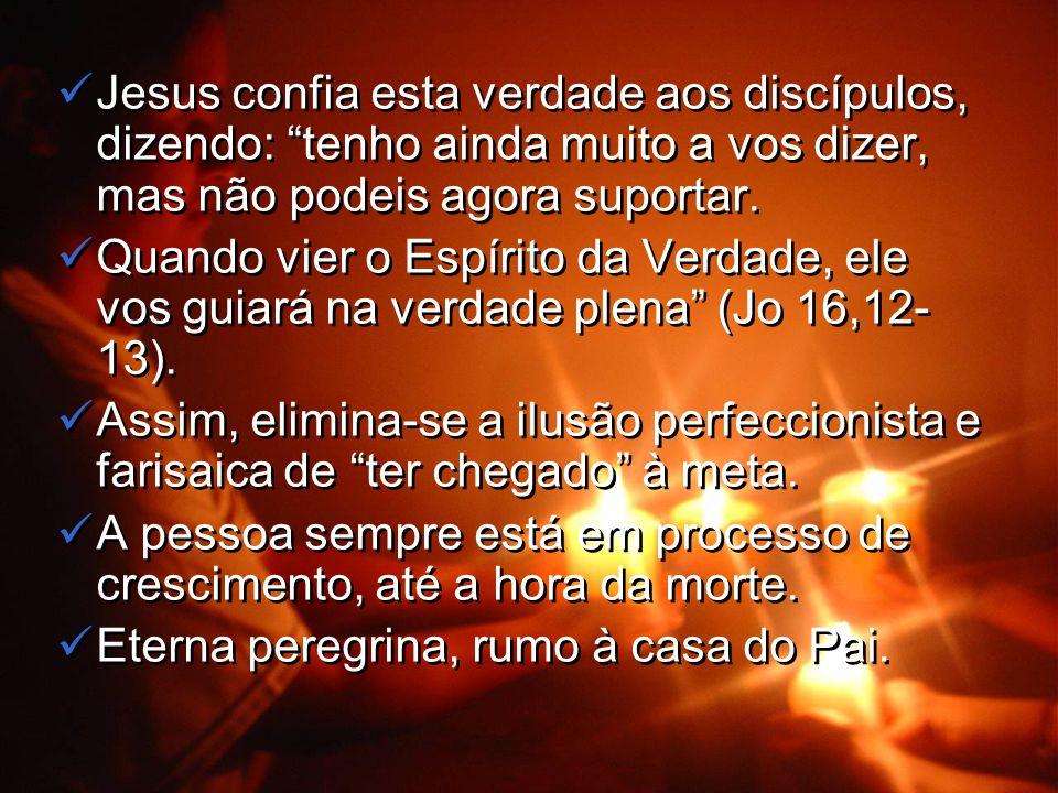 Jesus confia esta verdade aos discípulos, dizendo: tenho ainda muito a vos dizer, mas não podeis agora suportar.