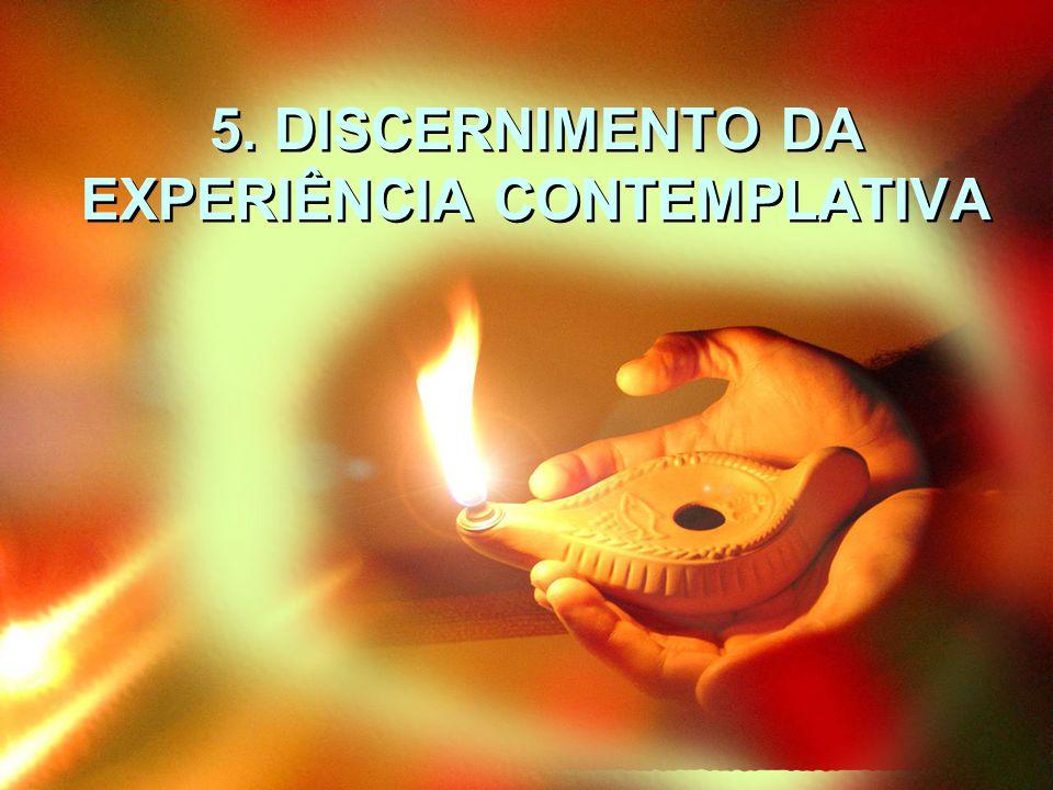 5. DISCERNIMENTO DA EXPERIÊNCIA CONTEMPLATIVA