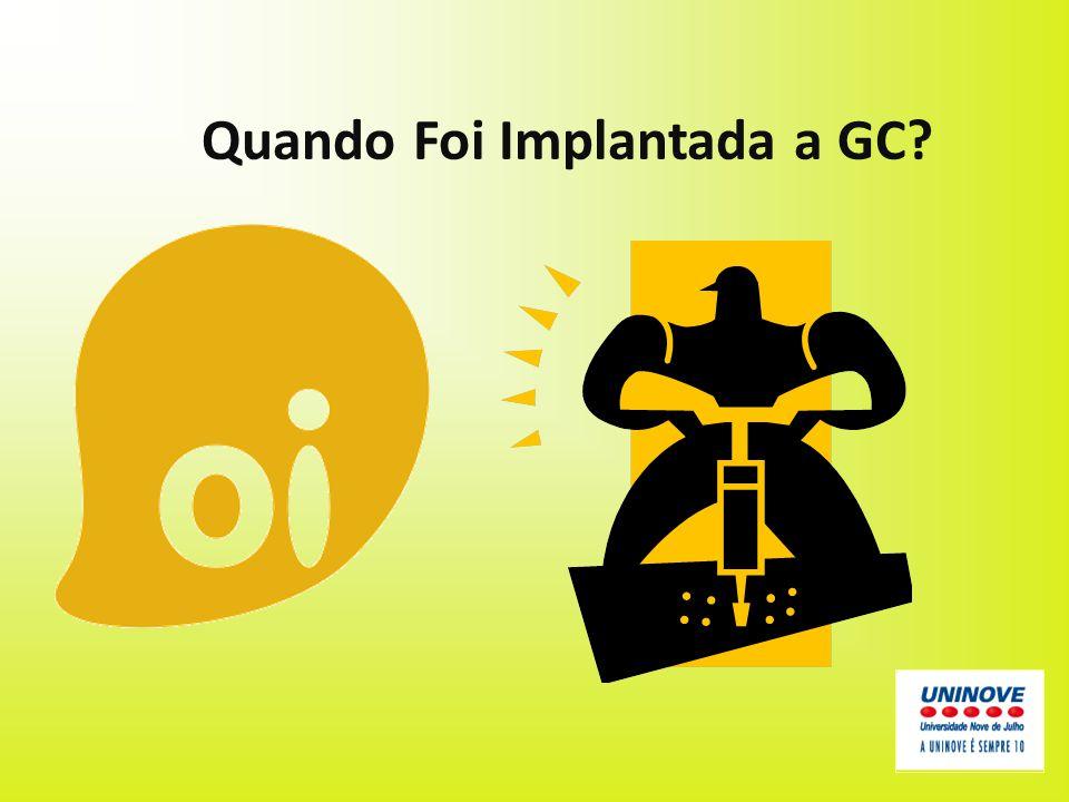 Quando Foi Implantada a GC?