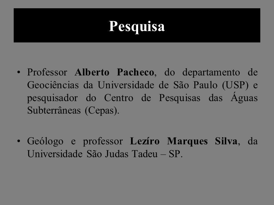 Pesquisa Professor Alberto Pacheco, do departamento de Geociências da Universidade de São Paulo (USP) e pesquisador do Centro de Pesquisas das Águas S