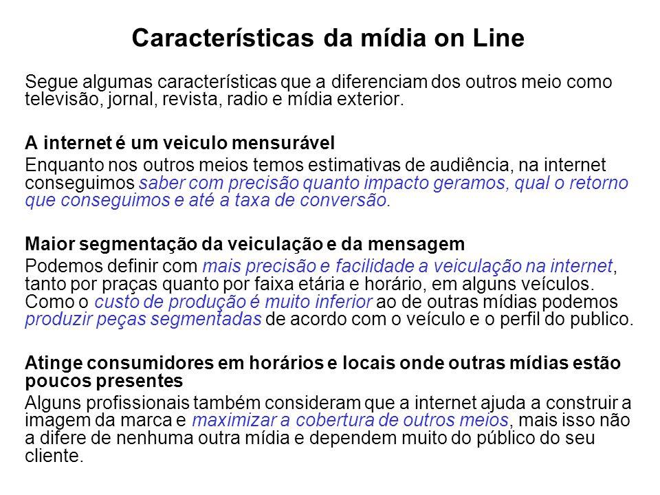 Características da mídia on Line Segue algumas características que a diferenciam dos outros meio como televisão, jornal, revista, radio e mídia exteri