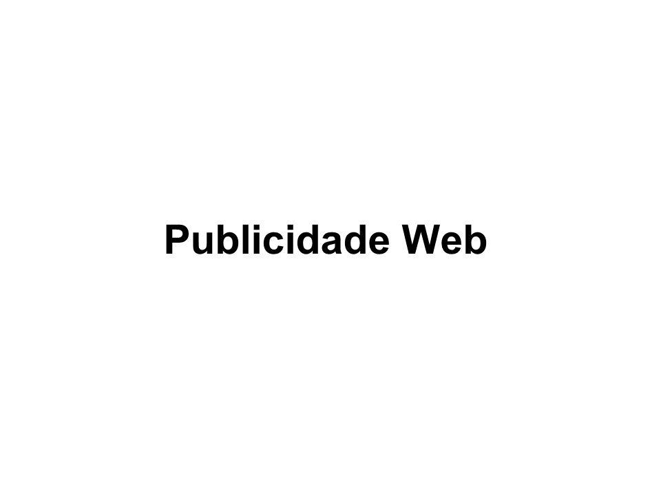 PRECIFICAÇÃO - Click Nesse caso o anunciante paga somente os anúncios que são clicados.