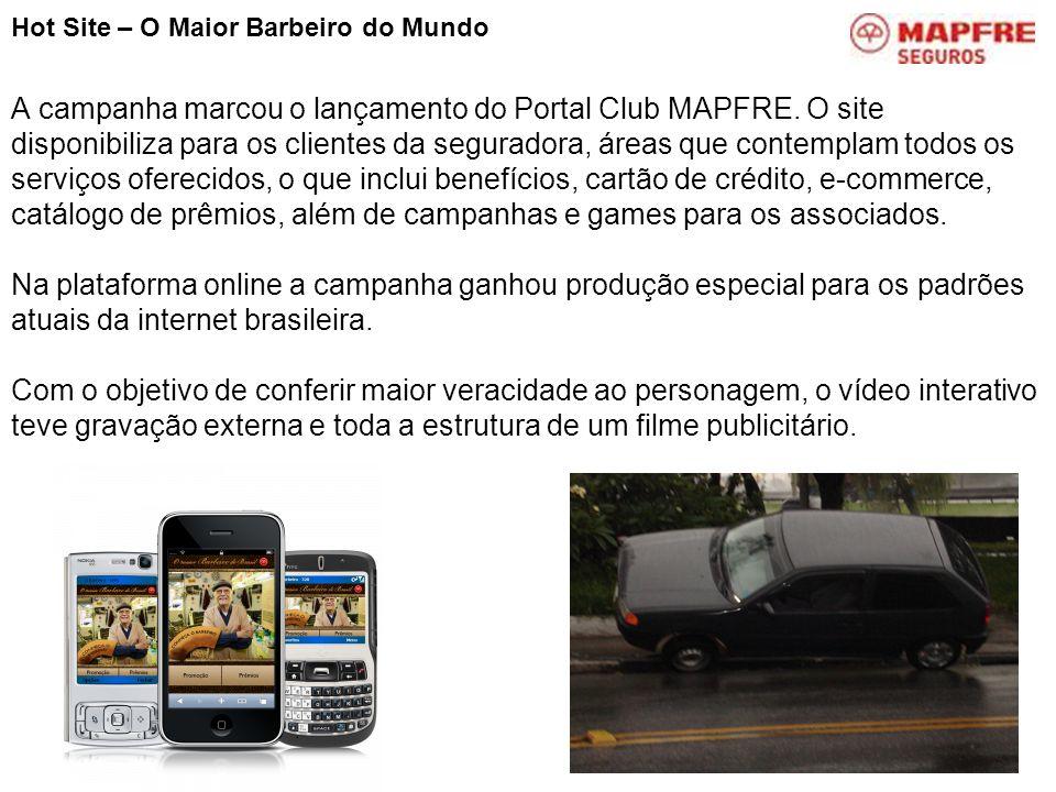 A campanha marcou o lançamento do Portal Club MAPFRE. O site disponibiliza para os clientes da seguradora, áreas que contemplam todos os serviços ofer
