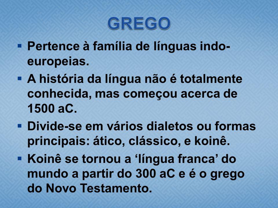  Pertence à família de línguas indo- europeias.  A história da língua não é totalmente conhecida, mas começou acerca de 1500 aC.  Divide-se em vári