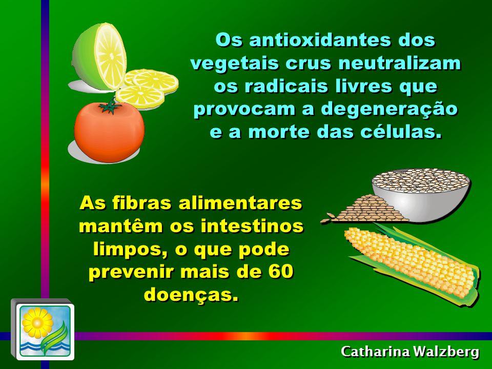 Catharina Walzberg Contêm ácido elágico, que beneficia a pele e neutraliza as substâncias cancerígenas que penetram no organismo.