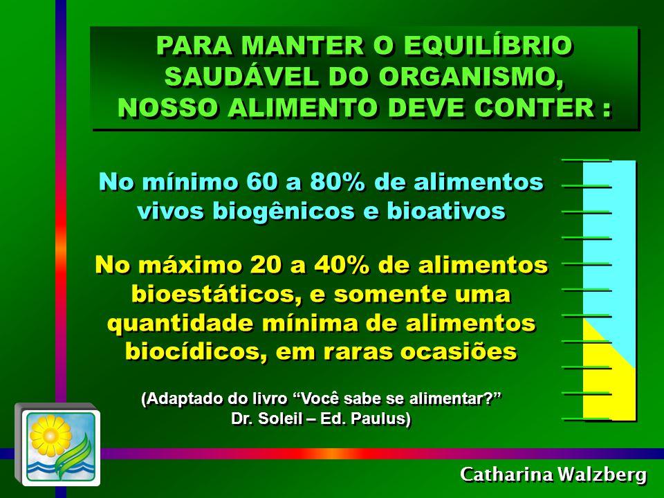Catharina Walzberg ALGUNS EXEMPLOS DE ALIMENTOS QUE SÃO REMÉDIOS: Alho : Bactericida, antivirótico, anti-inflamatório, reduz a PA elevada e o colesterol.