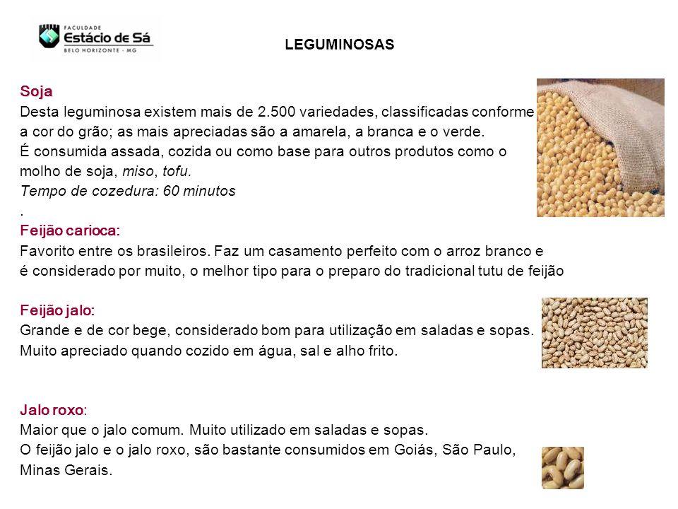 Soja Desta leguminosa existem mais de 2.500 variedades, classificadas conforme a cor do grão; as mais apreciadas são a amarela, a branca e o verde. É