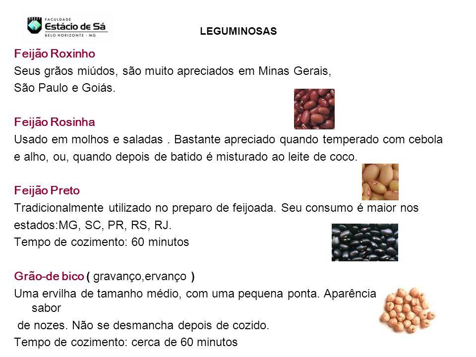 Feijão Roxinho Seus grãos miúdos, são muito apreciados em Minas Gerais, São Paulo e Goiás. Feijão Rosinha Usado em molhos e saladas. Bastante apreciad