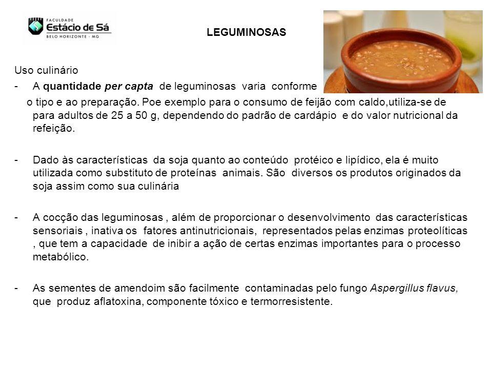Uso culinário -A quantidade per capta de leguminosas varia conforme o tipo e ao preparação. Poe exemplo para o consumo de feijão com caldo,utiliza-se