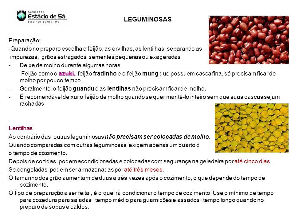 Preparação: -Quando no preparo escolha o feijão, as ervilhas, as lentilhas, separando as impurezas, grãos estragados, sementes pequenas ou exageradas.