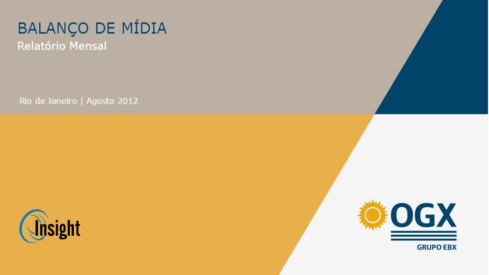 RESULTADO DE IMPRENSA Total de Matérias Entre os dias 1º e 31 de agosto, a OGX totalizou 2.018 matérias publicadas na mídia.