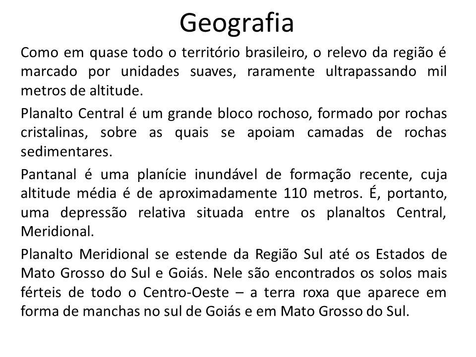 Geografia Como em quase todo o território brasileiro, o relevo da região é marcado por unidades suaves, raramente ultrapassando mil metros de altitude