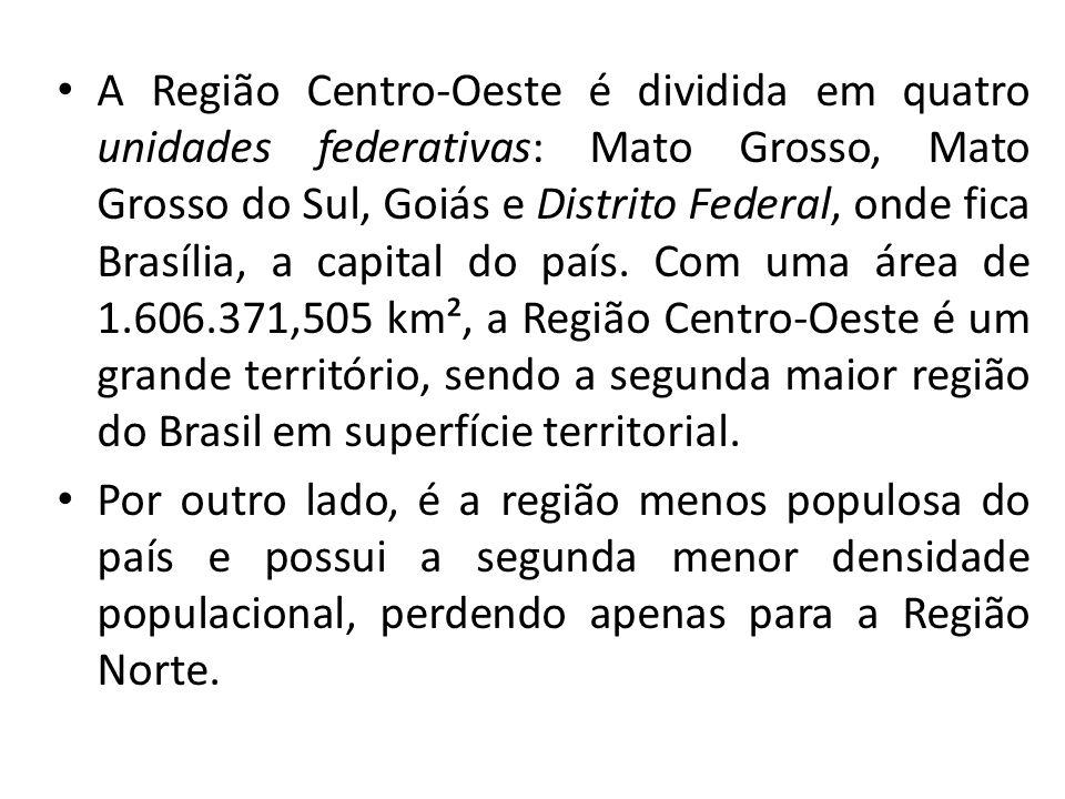 A Região Centro-Oeste é dividida em quatro unidades federativas: Mato Grosso, Mato Grosso do Sul, Goiás e Distrito Federal, onde fica Brasília, a capi
