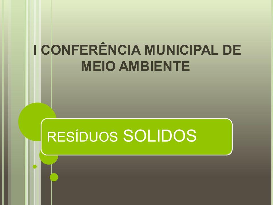 RESÍDUOS SOLIDOS I CONFERÊNCIA MUNICIPAL DE MEIO AMBIENTE