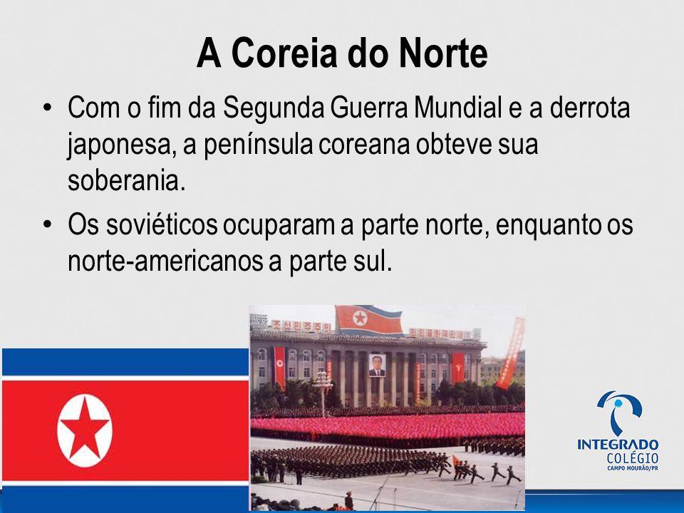 A Coreia do Norte Com o fim da Segunda Guerra Mundial e a derrota japonesa, a península coreana obteve sua soberania. Os soviéticos ocuparam a parte n