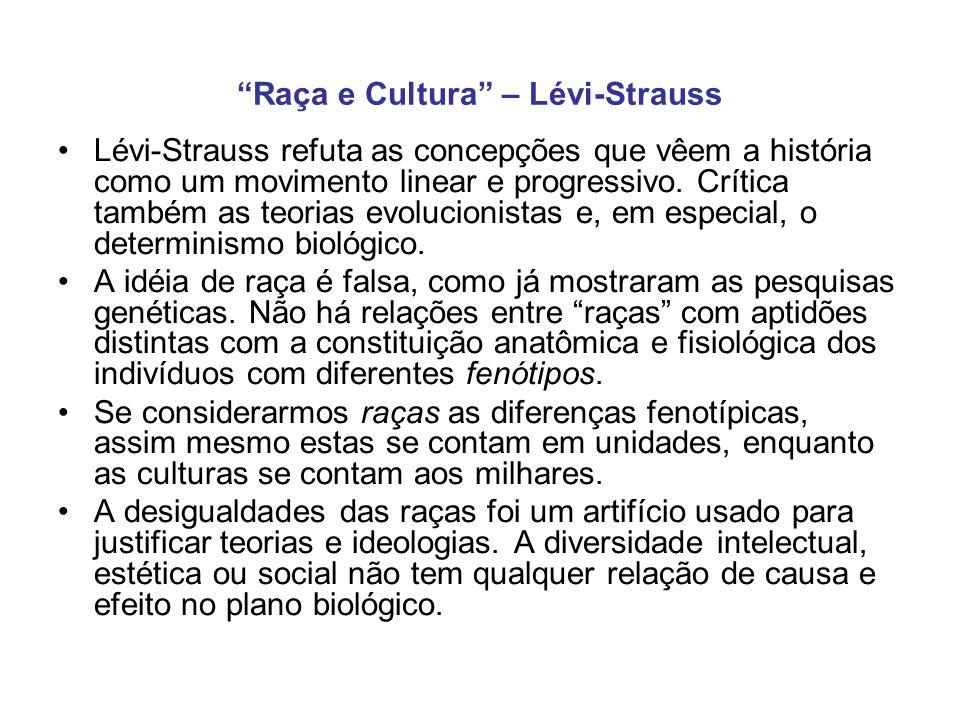 Lévi-Strauss refuta as concepções que vêem a história como um movimento linear e progressivo. Crítica também as teorias evolucionistas e, em especial,