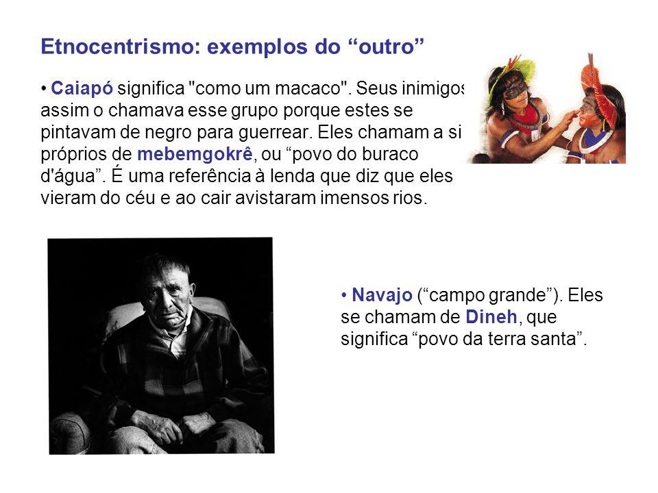 "Etnocentrismo: exemplos do ""outro"" Caiapó significa"