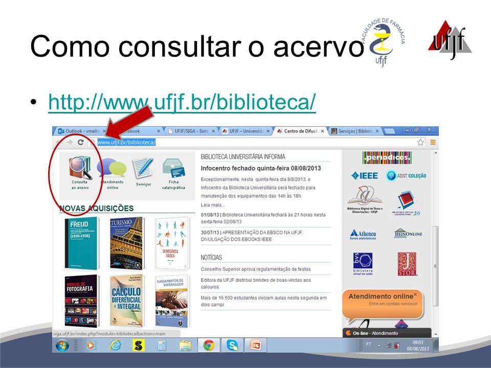 Como consultar o acervo http://www.ufjf.br/biblioteca/