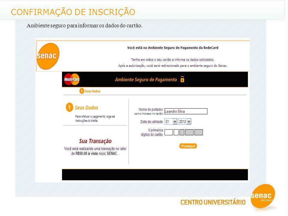 CONFIRMAÇÃO DE INSCRIÇÃO Ambiente seguro para informar os dados do cartão.