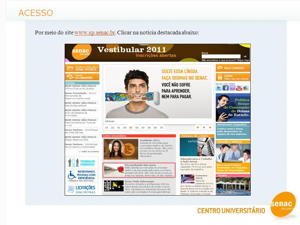 ACESSO Por meio do site www.sp.senac.br. Clicar na noticia destacada abaixo:www.sp.senac.br
