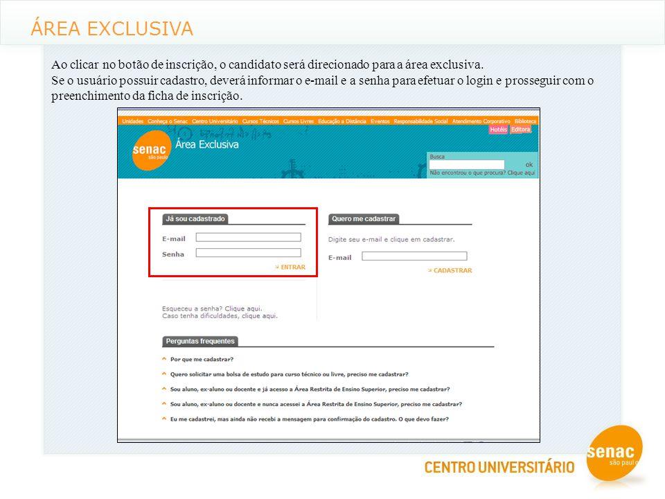 ÁREA EXCLUSIVA Ao clicar no botão de inscrição, o candidato será direcionado para a área exclusiva.
