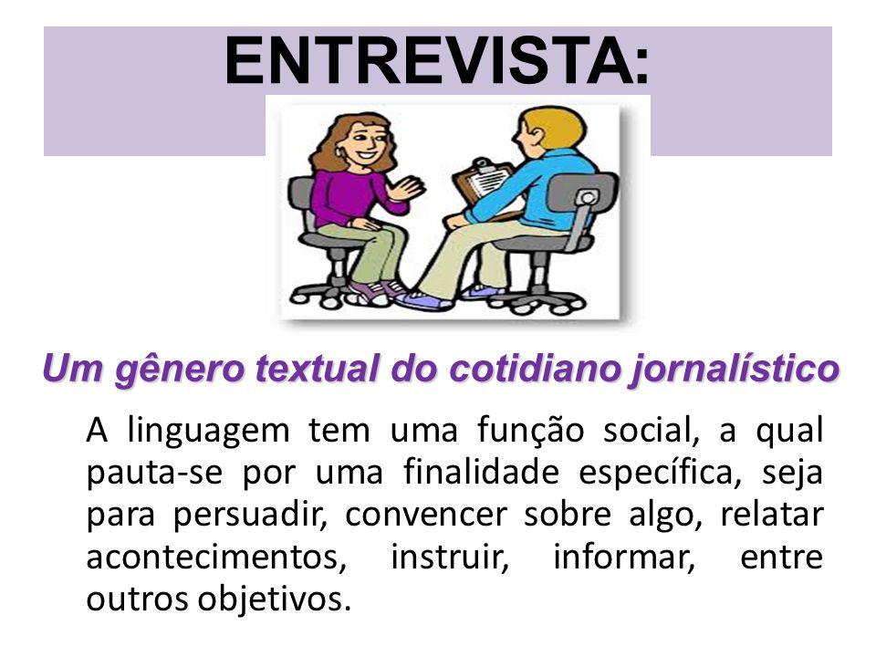 ENTREVISTA: A linguagem tem uma função social, a qual pauta-se por uma finalidade específica, seja para persuadir, convencer sobre algo, relatar acontecimentos, instruir, informar, entre outros objetivos.