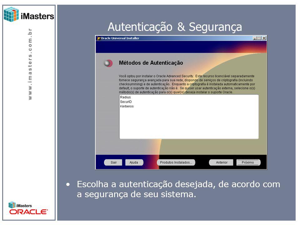 Autenticação & Segurança Escolha a autenticação desejada, de acordo com a segurança de seu sistema.