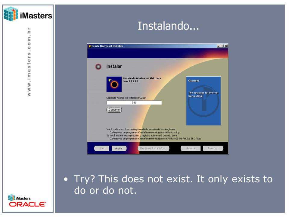 Instalando... Try This does not exist. It only exists to do or do not.