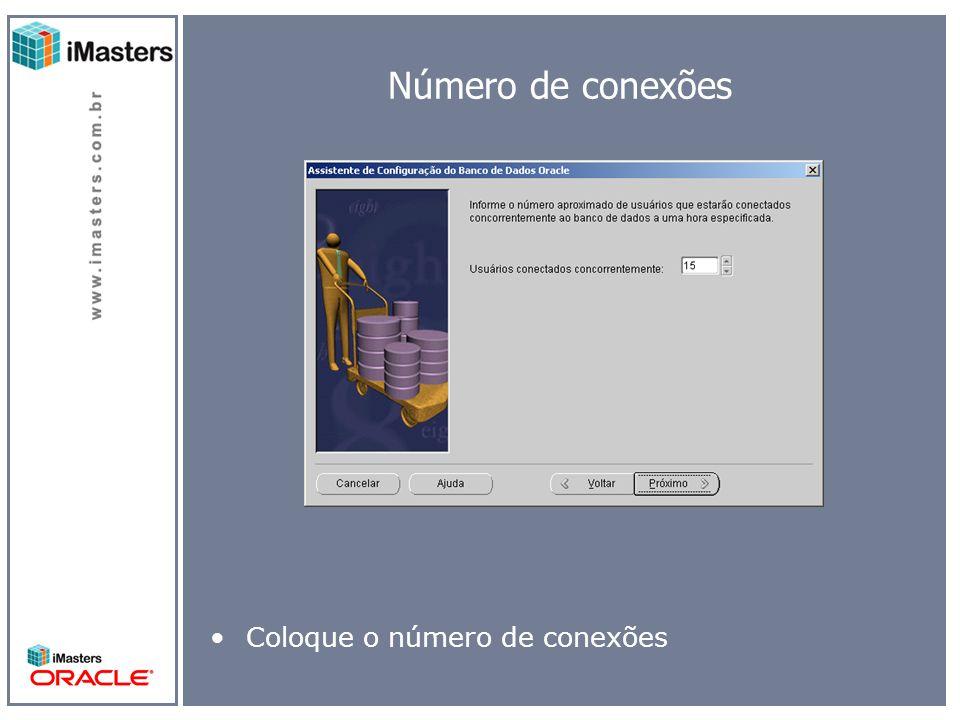 Número de conexões Coloque o número de conexões