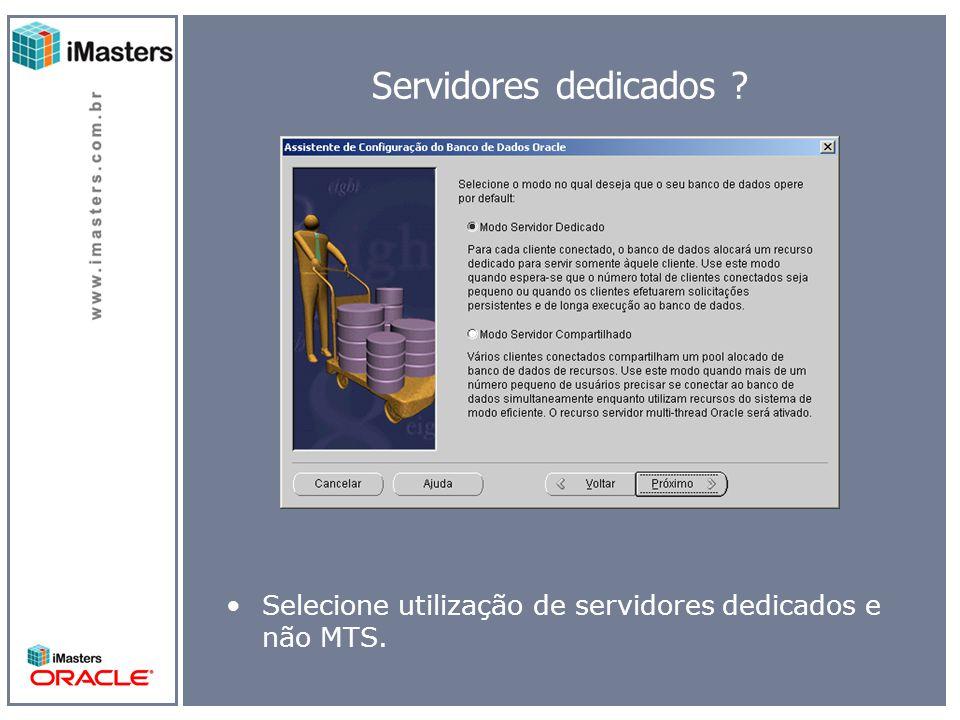 Servidores dedicados Selecione utilização de servidores dedicados e não MTS.