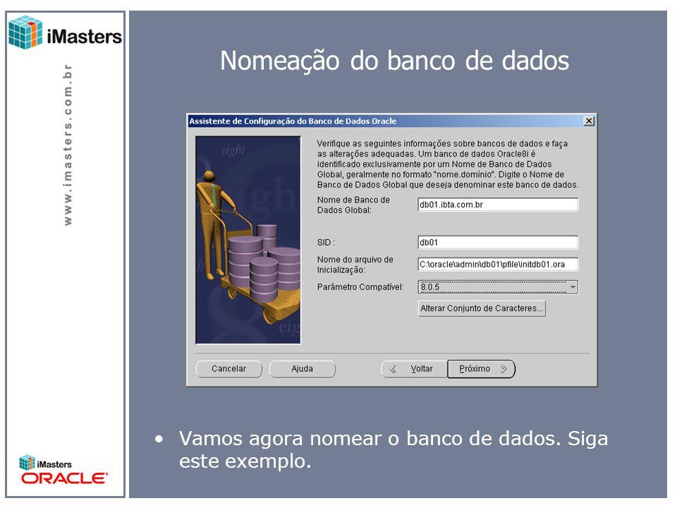 Nomeação do banco de dados Vamos agora nomear o banco de dados. Siga este exemplo.