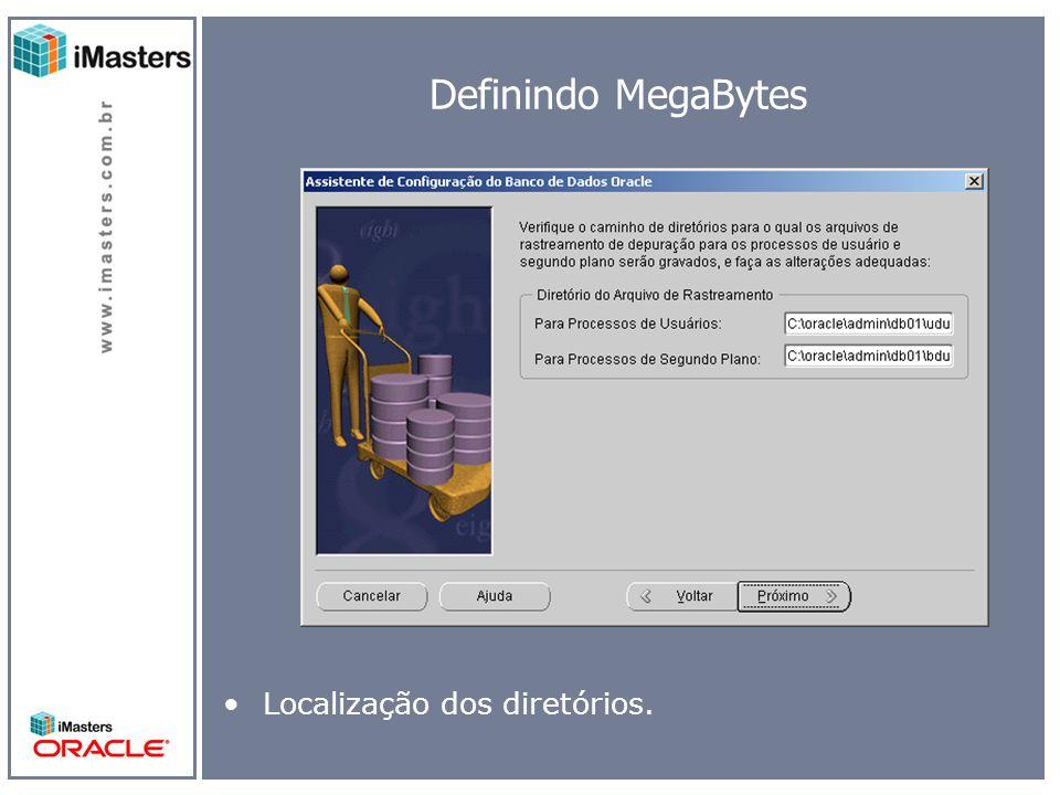Definindo MegaBytes Localização dos diretórios.