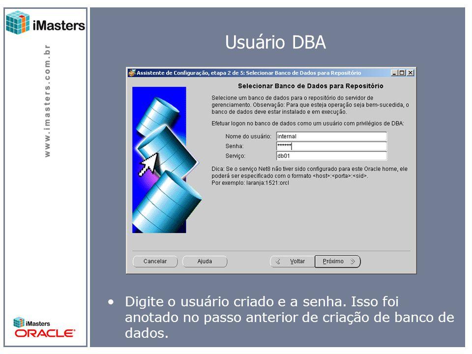 Usuário DBA Digite o usuário criado e a senha.