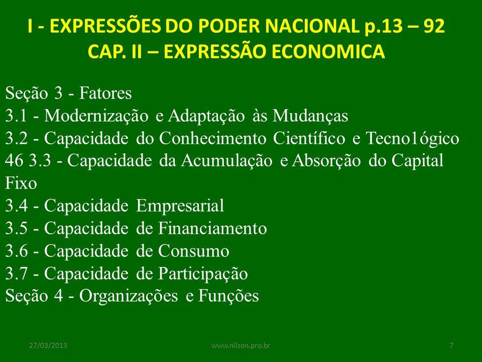 I - EXPRESSÕES DO PODER NACIONAL p.13 – 92 CAP. II – EXPRESSÃO ECONOMICA Seção 3 - Fatores 3.1 - Modernização e Adaptação às Mudanças 3.2 - Capacidade