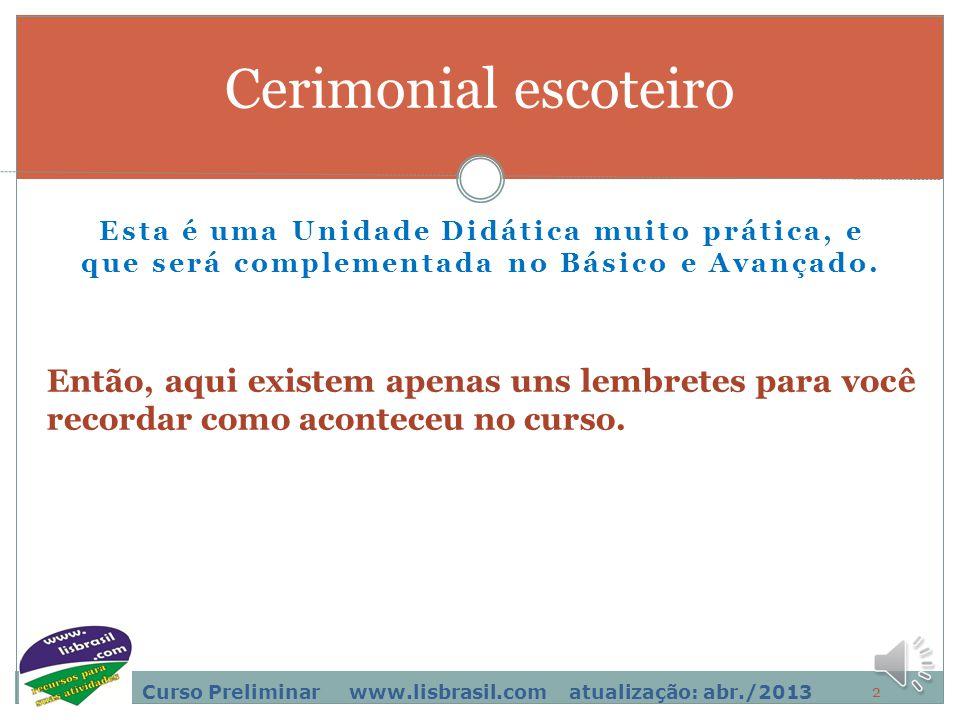 12 Curso Preliminar www.lisbrasil.com atualização: abr./2013 mensagem Tenho certeza que existem algumas pessoas que podem fazer MUITO melhor.
