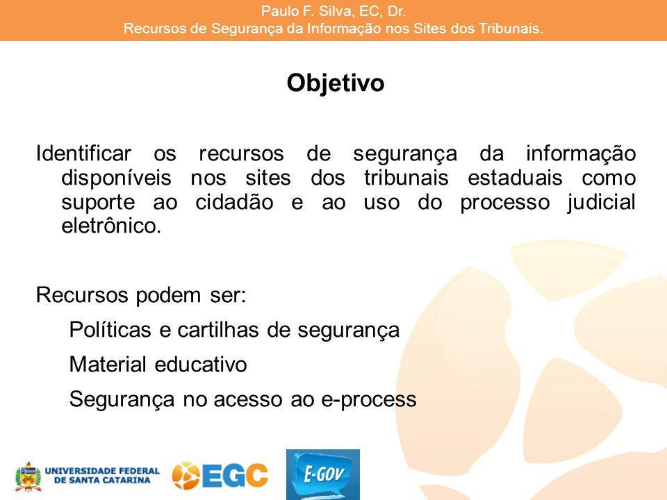 Paulo F.Silva, EC, Dr. Recursos de Segurança da Informação nos Sites dos Tribunais.