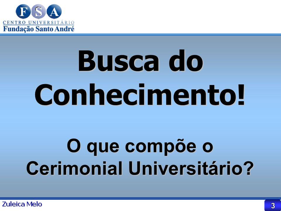 Busca do Conhecimento! O que compõe o Cerimonial Universitário?