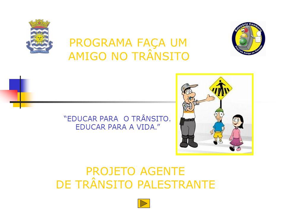 PROGRAMA FAÇA UM AMIGO NO TRÂNSITO EDUCAR PARA O TRÂNSITO.