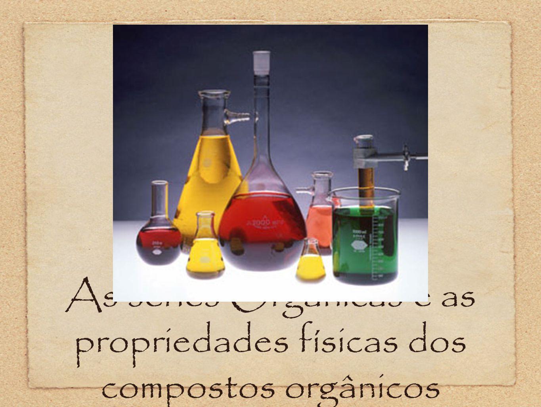 As séries Orgânicas e as propriedades físicas dos compostos orgânicos 1