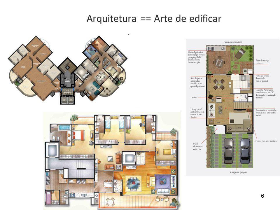 6 Arquitetura == Arte de edificar